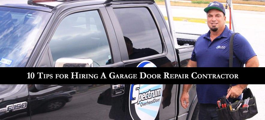 10 Tips for Hiring A Garage Door Repair Contractor