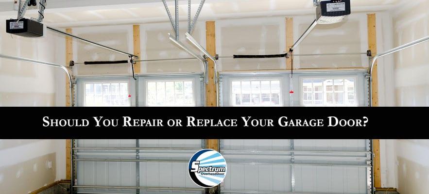 Should You Repair Or Replace Your Garage Door Spectrum
