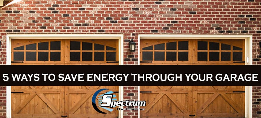 Ways To Save Energy Through Your Garage Spectrum