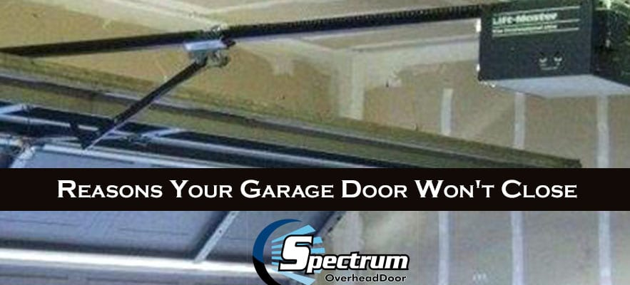 Reasons Your Garage Door Won't Close