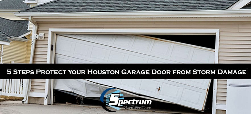 5 Steps Protect your Houston Garage Door from Storm Damage