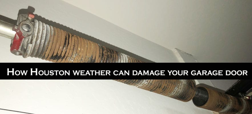 How Houston weather can damage your garage door