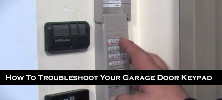 How To Troubleshoot Your Garage Door Keypad